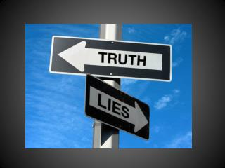 WHEN WAS THE LAST TIME YOU  LIED ?