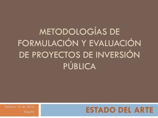 METODOLOGÍAS DE FORMULACIÓN Y EVALUACIÓN DE PROYECTOS DE INVERSIÓN PÚBLICA