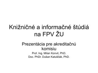 Kni žničné a informačné štúdiá na FPV ŽU