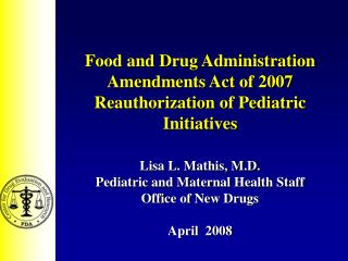 Food and Drug Administration Amendments Act of 2007 Reauthorization of Pediatric Initiatives