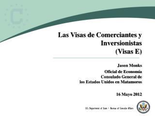 Las Visas de  Comerciantes  y  Inversionistas (Visas E)