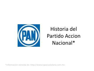 Historia del Partido  A ccion  Nacional*