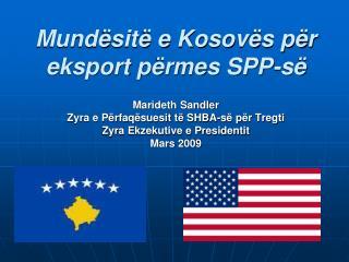 Mundësitë e Kosovës për eksport përmes SPP-së