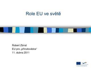 """Robert Zbíral EU pro """"přírodovědce"""" 11. dubna 2011"""