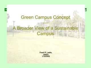 Green Campus Concept --- A Broader View of a Sustainable Campus