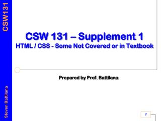 CSW 131 – Supplement 1 HTML / CSS - Some Not Covered or in Textbook