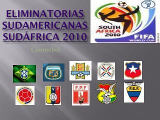 ELIMINATORIAS SUDAMERICANAS Sudáfrica 2010