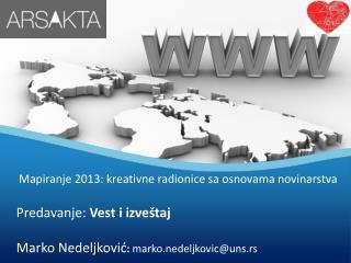 Mapiranje  2013 : kreativne radionice sa osnovama novinarstva      Predavanje:  Vest  i izveštaj