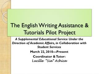 The English Writing Assistance & Tutorials Pilot Project