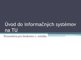 Úvod do informačných systémov na TU