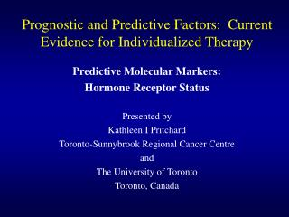Prognostic and Predictive Factors:  Current Evidence for Individualized Therapy