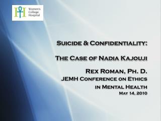 Suicide & Confidentiality:  The Case of Nadia Kajouji