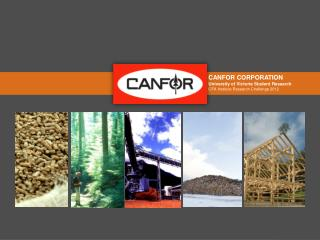 CANFOR CORPORATION University of Victoria Student Research CFA Institute Research Challenge 2012