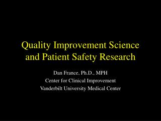 Quality Improvement Science and Patient Safety Research