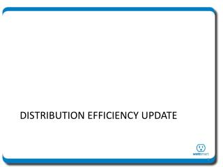 Distribution Efficiency Update
