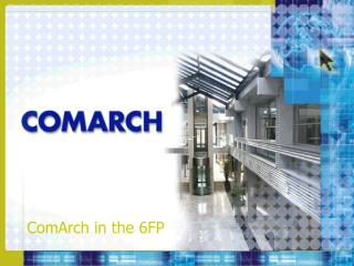 ComArch in the 6FP