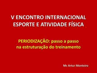 V ENCONTRO INTERNACIONAL ESPORTE E ATIVIDADE FÍSICA