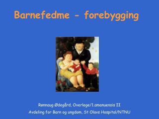 Barnefedme - forebygging