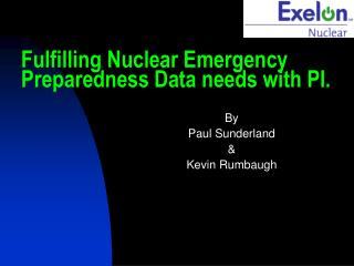 Fulfilling Nuclear Emergency Preparedness Data needs with PI.
