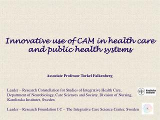 Innovative use of CAM in health care and public health systems