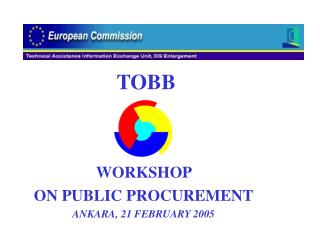 WORKSHOP  ON PUBL I C PROCUREMENT ANKARA,  21 FEBRUARY 2005