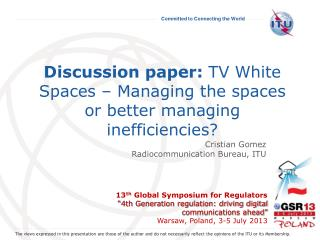Discussion paper:  TV White Spaces – Managing the spaces or better managing inefficiencies?