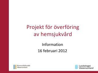 Projekt för överföring  av hemsjukvård