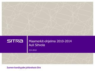Maamerkit-ohjelma  2010-2014 Auli Sihvola