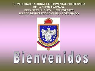 UNIVERSIDAD NACIONAL EXPERIMENTAL POLITÉCNICA DE LA FUERZA ARMADA DECANATO NÚCLEO NUEVA ESPARTA
