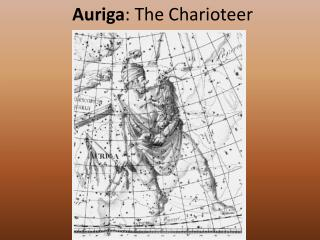 Auriga : The Charioteer