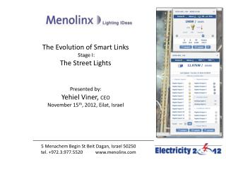 The Evolution of Smart Links  Stage I :  The Street Lights Presented  by: Yehiel Viner,  CEO