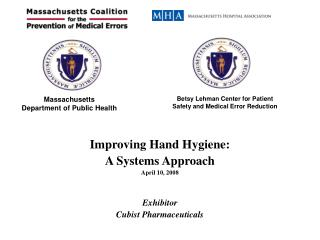 Improving Hand Hygiene:  A Systems Approach April 10, 2008 Exhibitor Cubist Pharmaceuticals