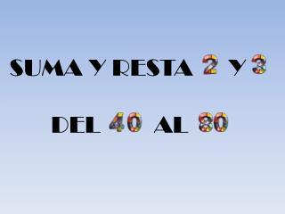 SUMA Y RESTA      Y        DEL         AL
