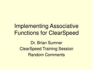Implementing Associative Functions for ClearSpeed