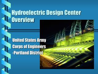 Hydroelectric Design Center Overview