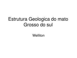 Estrutura Geologica do mato Grosso do sul