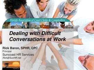 Rick Baron, SPHR, CPC Principal Suncoast HR Services Rick@SunHR