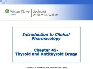 Introduction to Clinical Pharmacology Chapter 45- Thyroid and Antithyroid Drugs