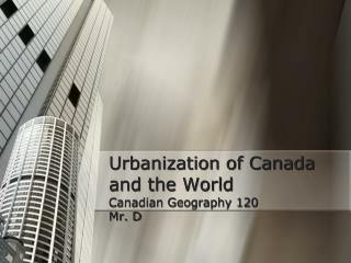 Urbanization of Canada and the World