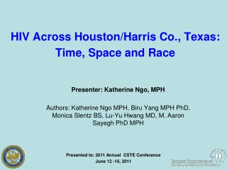 HIV Across Houston/Harris Co., Texas: Time, Space and Race