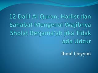 12  Dalil  Al Quran,  Hadist dan Sahabat Mengenai Wajibnya Sholat Berjama'ah jika Tidak ada Udzur