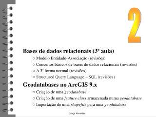 Bases de dados relacionais (3ª aula) ○  Modelo Entidade-Associação (revisões)