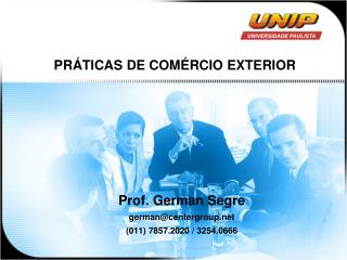 Prof. German Segre german@centergroup (011) 7857.2020 / 3254.0666
