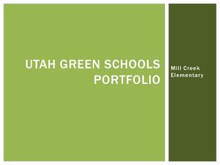 Utah Green Schools  Portfolio