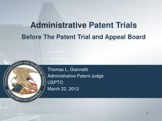 Administrative  Patent Trials Before The Patent Trial and Appeal Board