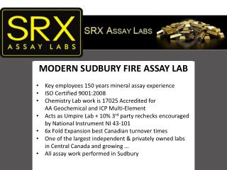 MODERN SUDBURY FIRE ASSAY LAB Key employees 150 years mineral assay experience