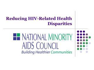 Reducing HIV-Related Health Disparities