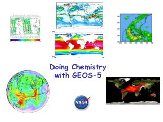 Doing Chemistry  with GEOS-5