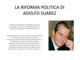 LA RIFORMA POLITICA DI ADOLFO SUAREZ