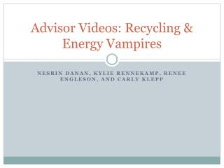 Advisor Videos: Recycling & Energy Vampires